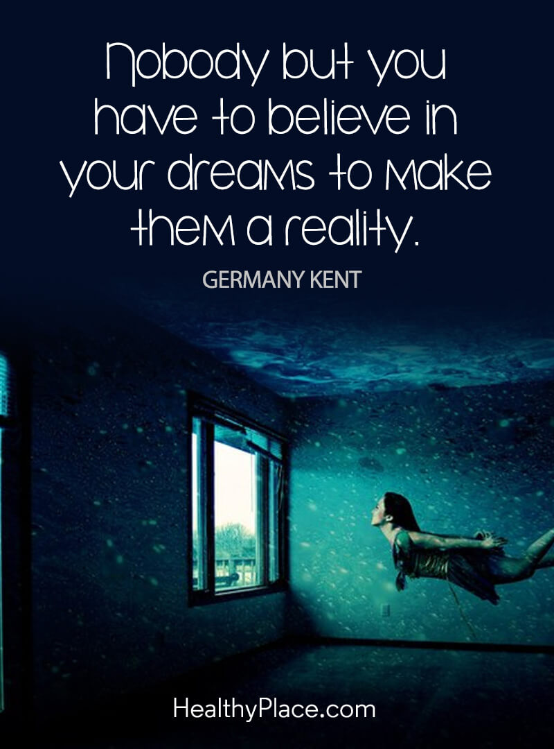 Self-improvement quote -  Nobody but you have to believe in your dreams to make them a reality.