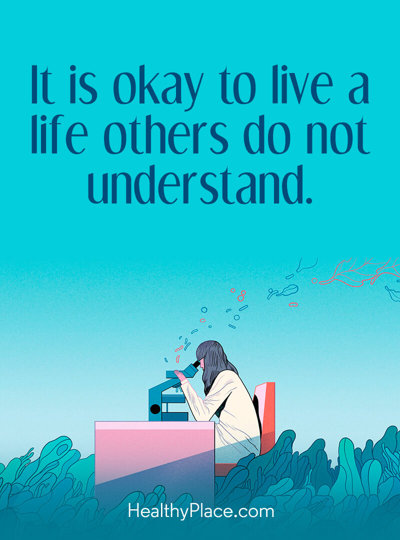 Self-improvement quote - It is okay to live a life others do not understand.