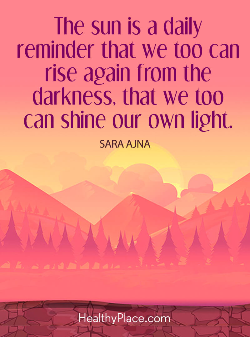 Quote about self-help - The sun is a daily reminder that we too can rise again from the darkness, that we too can shine our own light.