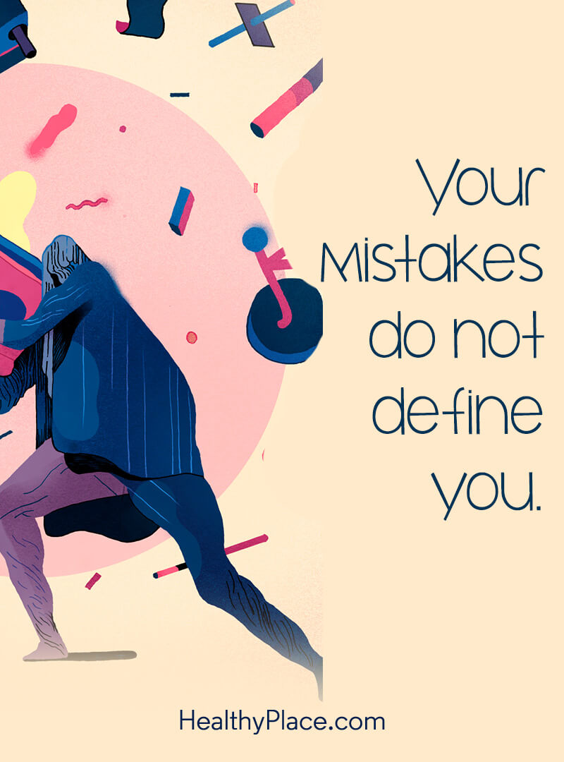 Self-help quote - Your mistakes do not define you.