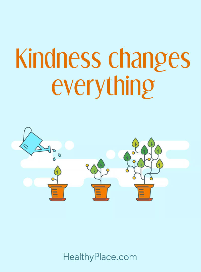 Self-improvement quote - Kindness changes everything.