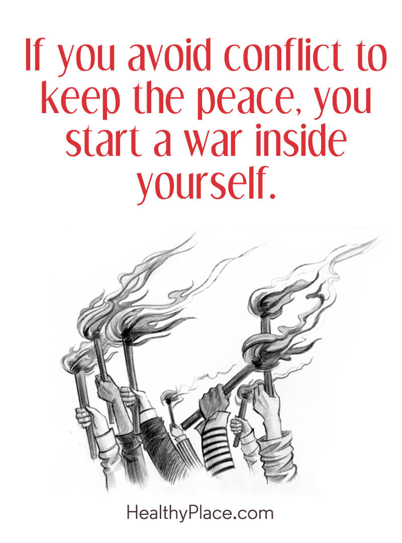 Self-improvement quote - If you avoid conflict to keep the peace, you start a war inside yourself.