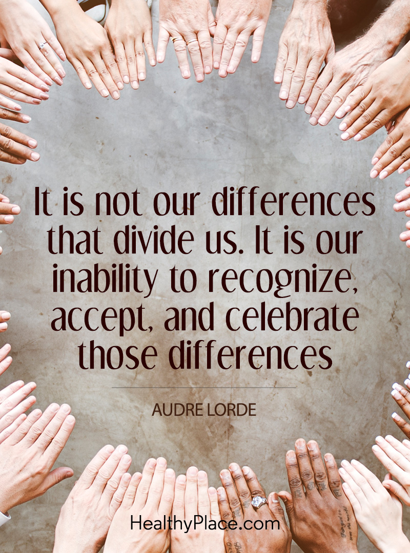 Quote on mental health stigma - It is not our differences that divide us. It is our inability to recognize, accept, and celebrate those differences.