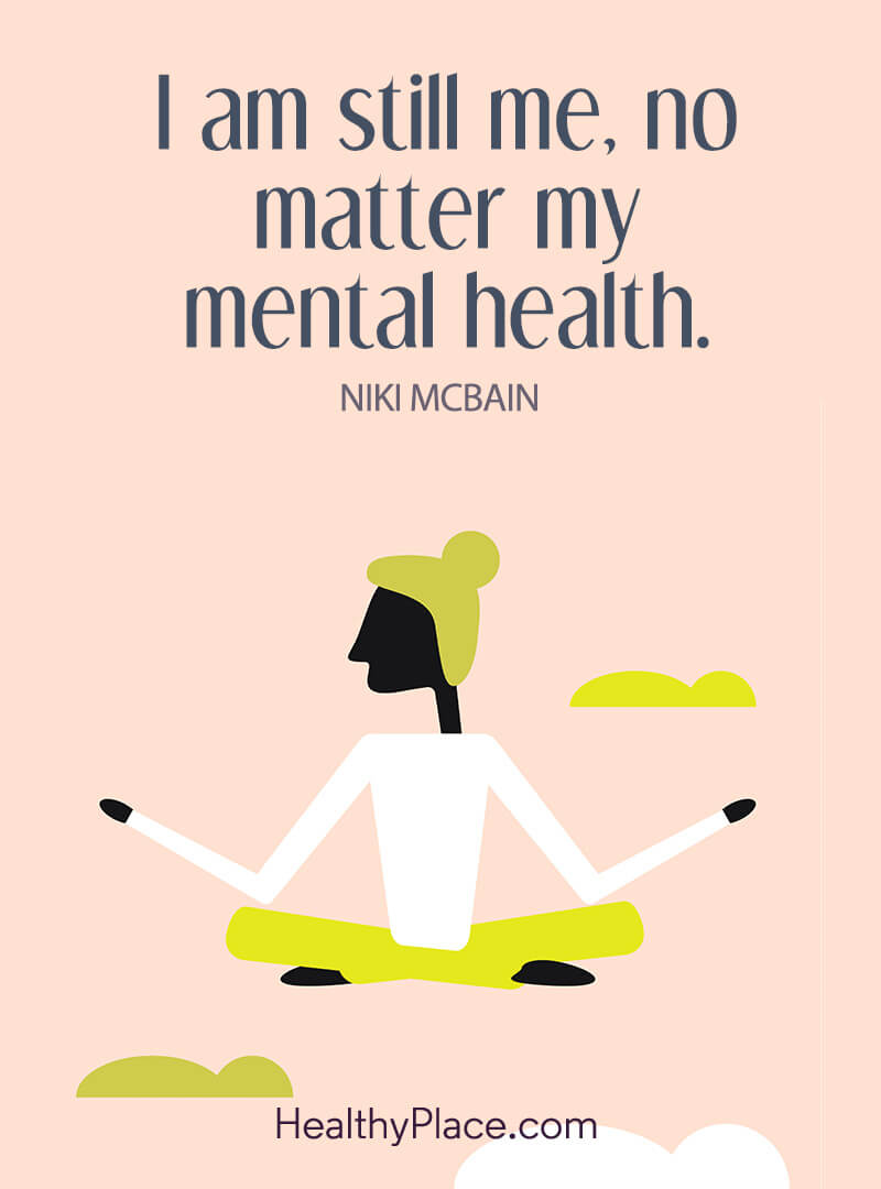 Mental health stigma quote - I am still me, no matter my mental health.