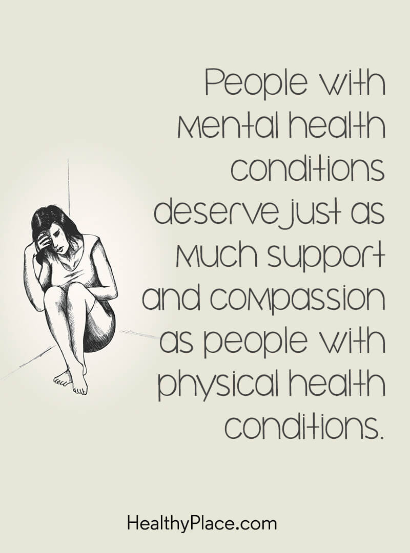 Quote on mental health stigma - People with mental health conditions deserve just as much support and compassion as people with physical health conditions.