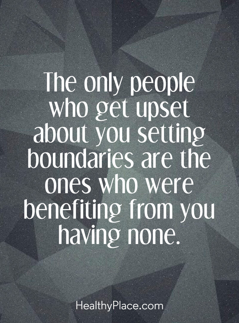 Abuse quote - The only people who get upset about you setting boundaries are the onces who were benefiting from you having none.