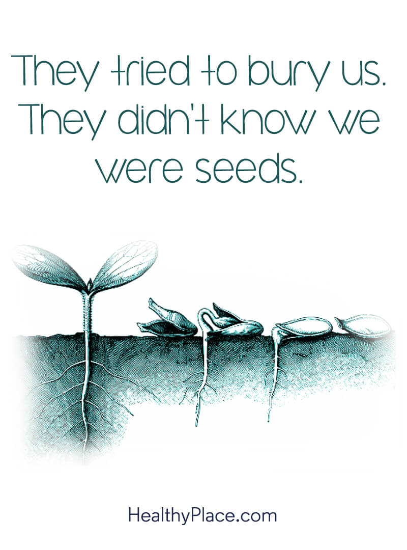 Self-confidence quote - They tried to bury us. They didn't know we were seeds.