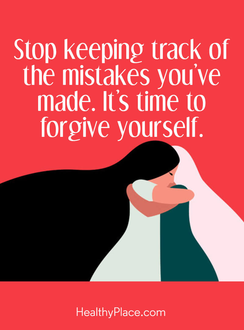 Self-improvement quote - Stop keeping track of the mistakes you've made. It's time to forgive yourself.