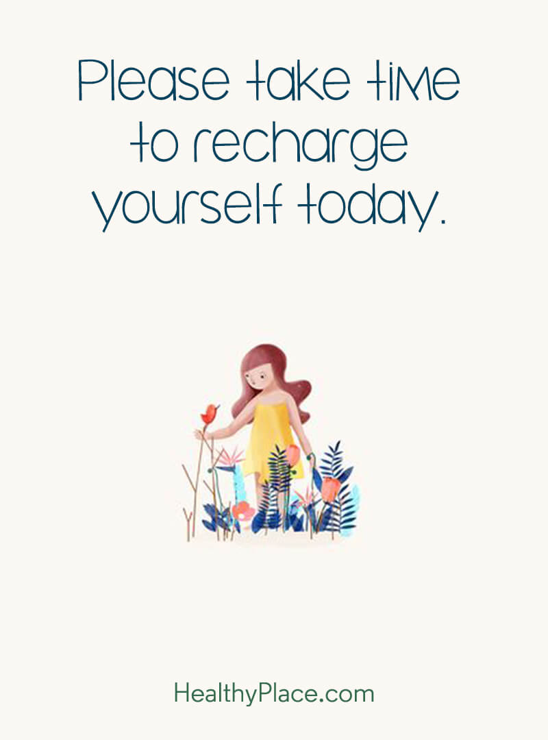 Self-help quote - Please take time to recharge yourself today.