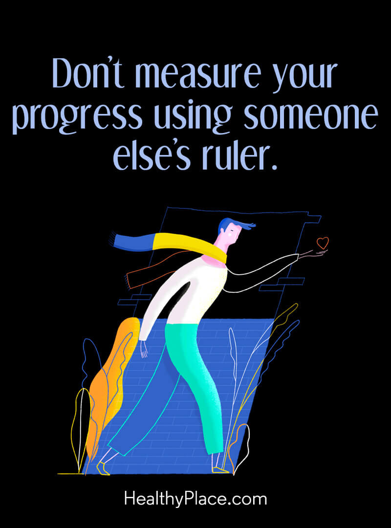 Quote about self-help - Don't measure your progress using someone else's ruler.