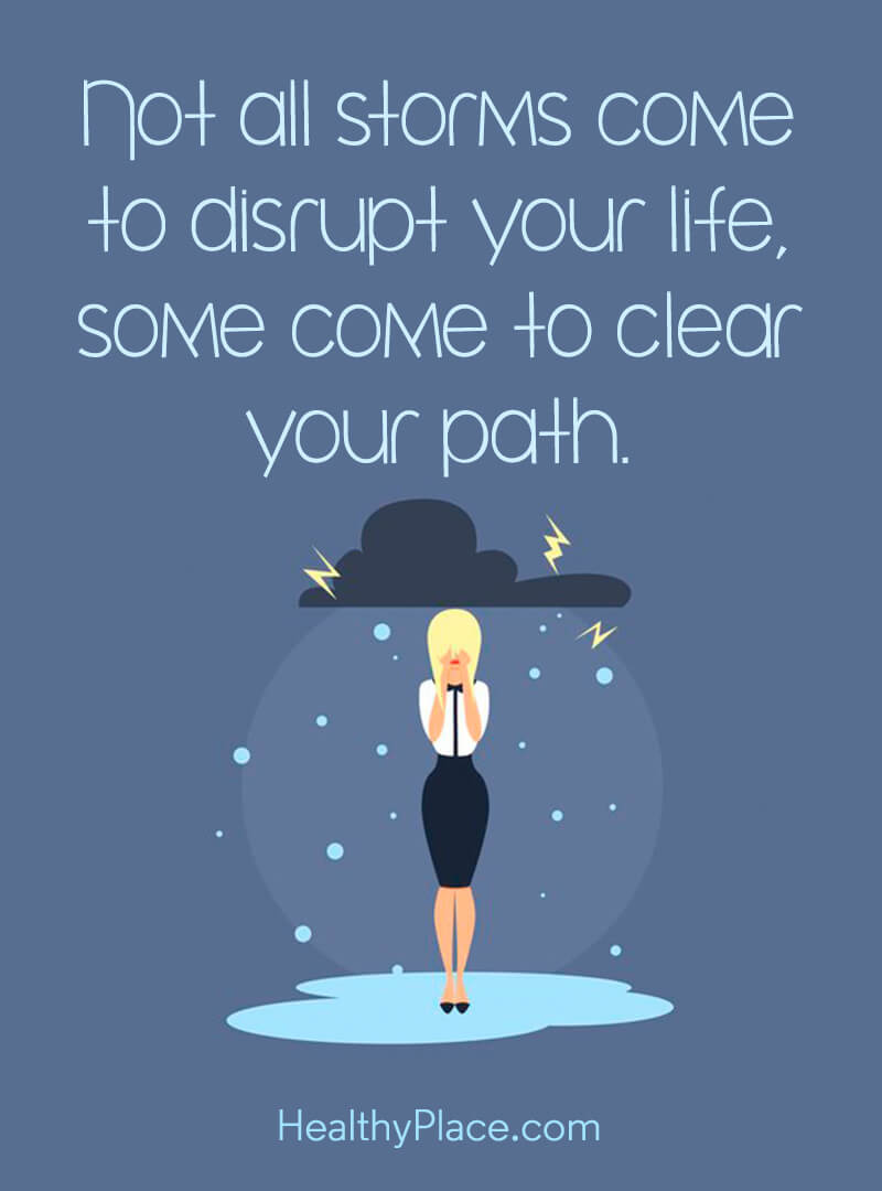 Self-help quote - Not all storms come to disrupt your life, some come to clear your path.