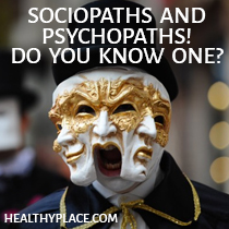 Sociopaths and psychopaths can destroy your life. Find out why, how and what to do about sociopaths and psychopaths you know. Read this.
