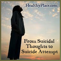 Going From Suicidal Thoughts To A Suicide Attempt