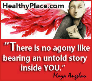 Insightful mental health quote - There is no greater agony than bearing an untold story inside you.