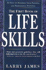 The First Book of Life Skills: 10 Ways to Maximize Your Personal and Professional Potential