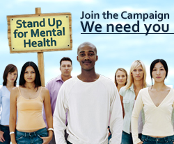 Join the Stand Up for Mental Health Campaign. We need you.