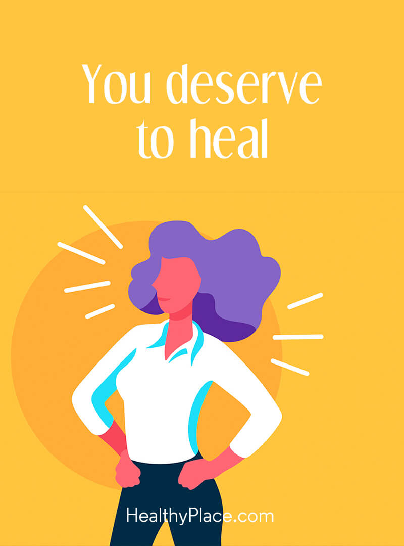 Mental illness quote - You deserve to heal.
