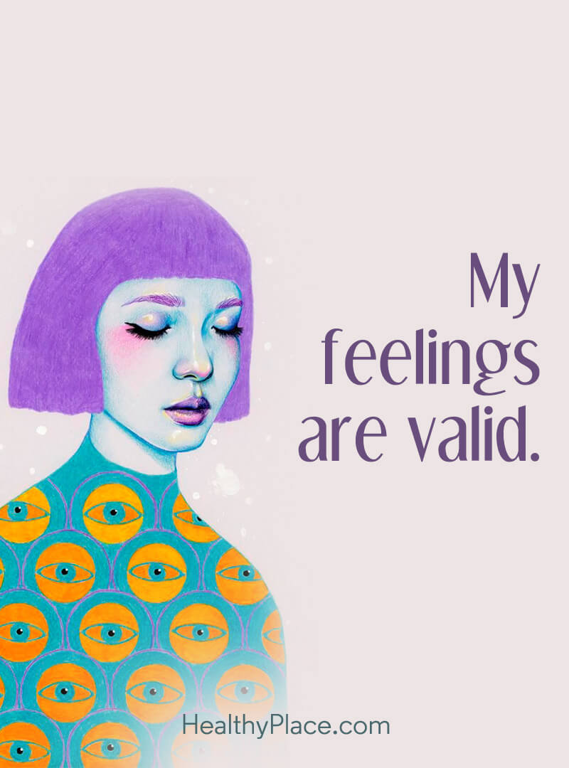 Mental illness quote - My feelings are valid.