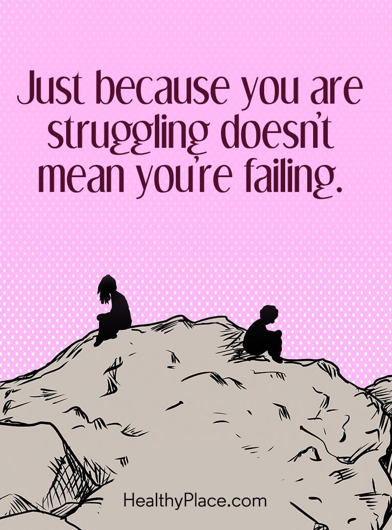 Positive affirmation for encouragement - Just because you are struggling doesn't mean you're failing.