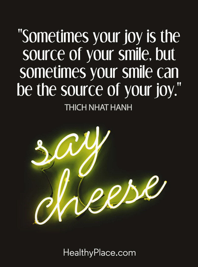 This positive motivational quote states - Sometimes your joy is the source of your smile, but sometimes your smile can be the source of your joy.