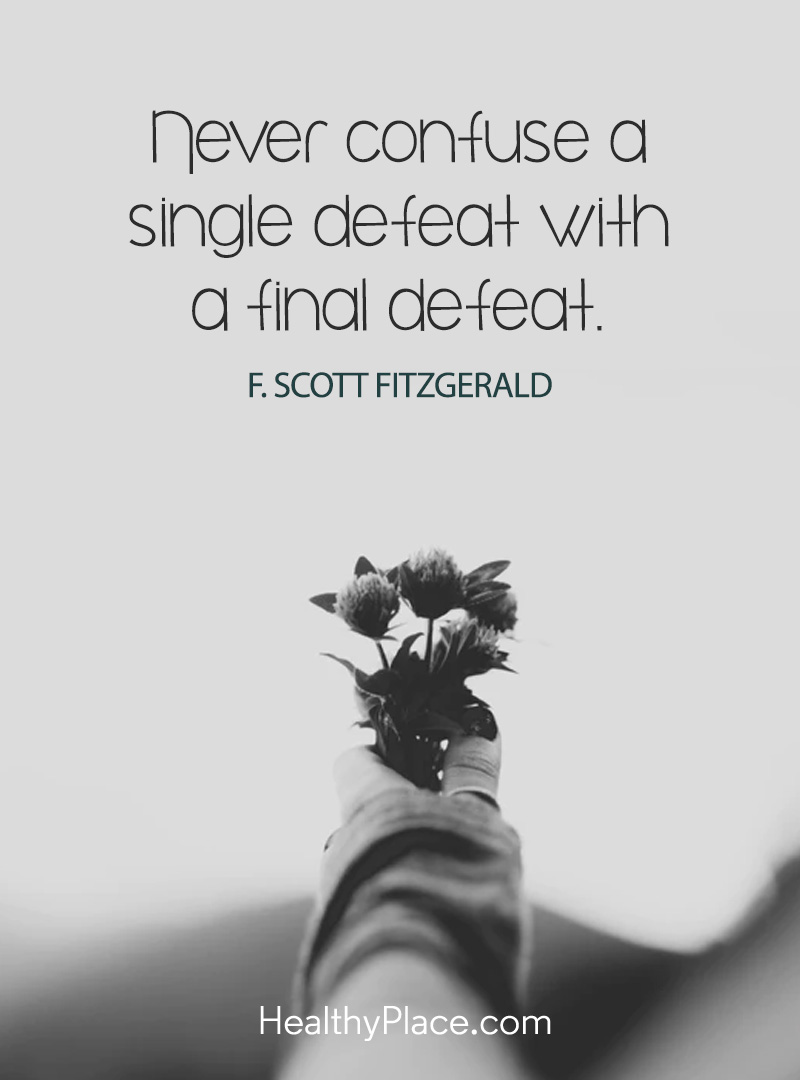 The positive message here is to never stop trying for what you want - Never confuse a single defeat with a final defeat.