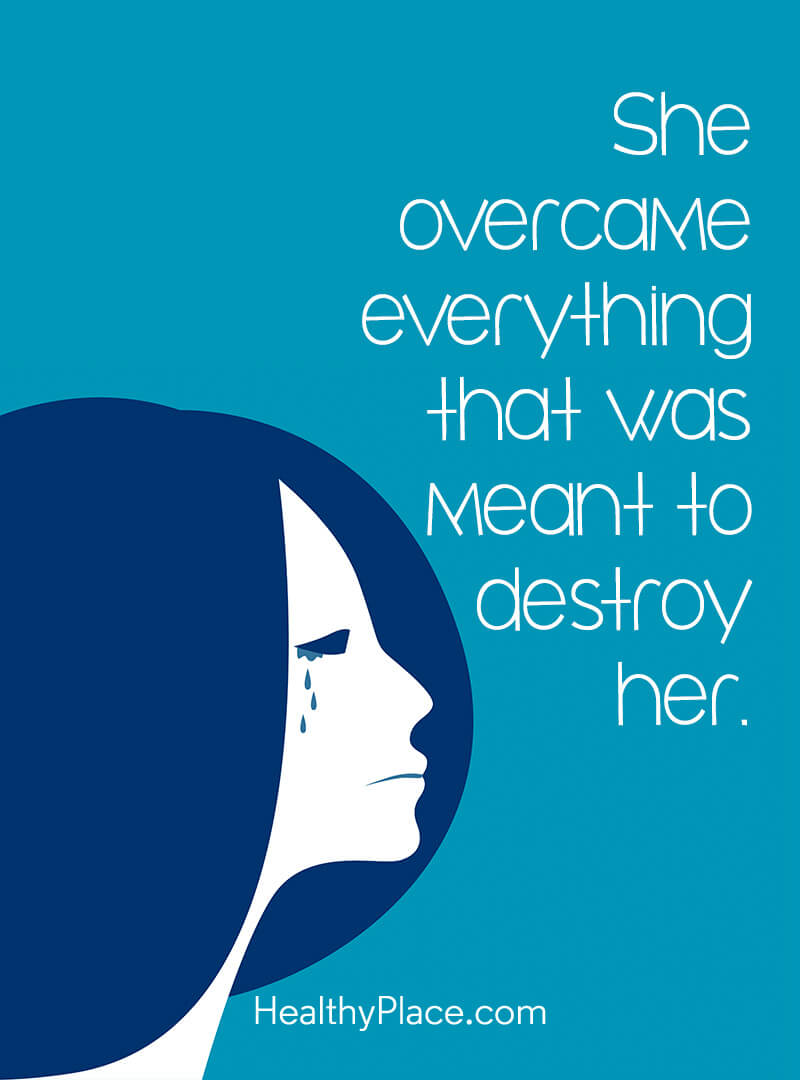 Positivity quotes about life remind us we've overcome so much - She overcame everything that was meant to destroy her.