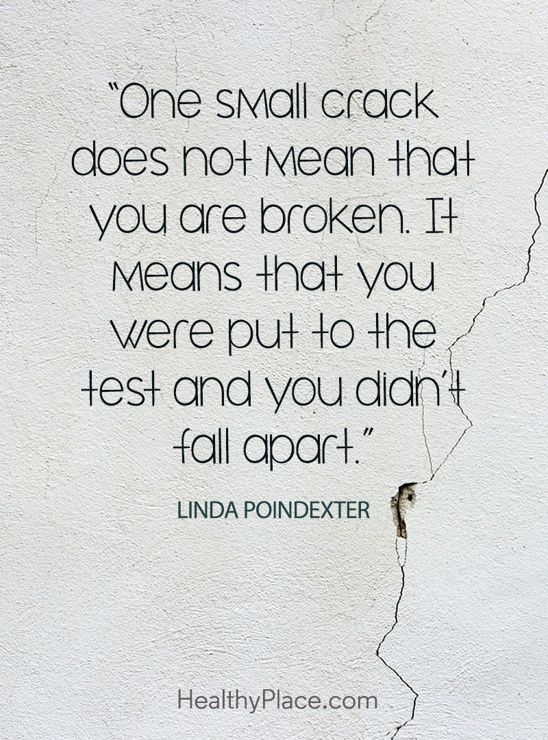 This positivity quote asks that we accept ourselves as we are - One small crack does not mean that you are broken. It means that you were put to the test and you didn't fall apart.
