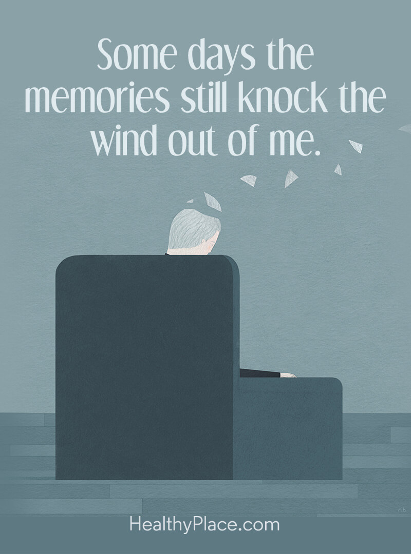 PTSD quote - Some days the memories still knock the wind out of me.