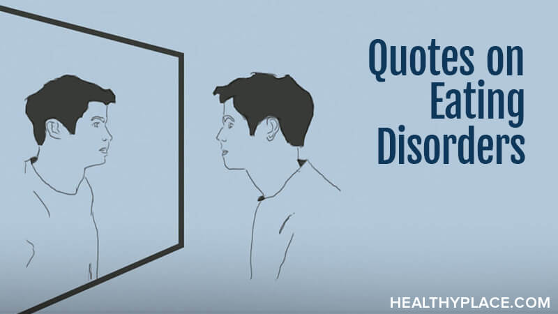 Quotes on Eating Disorders | HealthyPlace