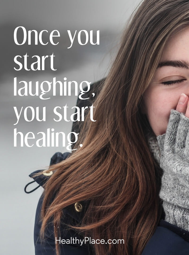Self-help quote - Once you start laughing you start healing.