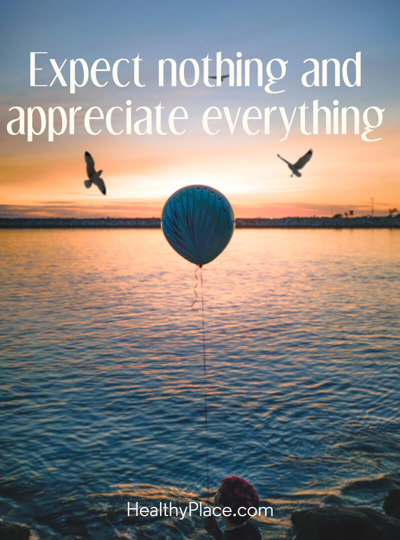 Self-improvement quote - Expect nothing and appreciate everything.