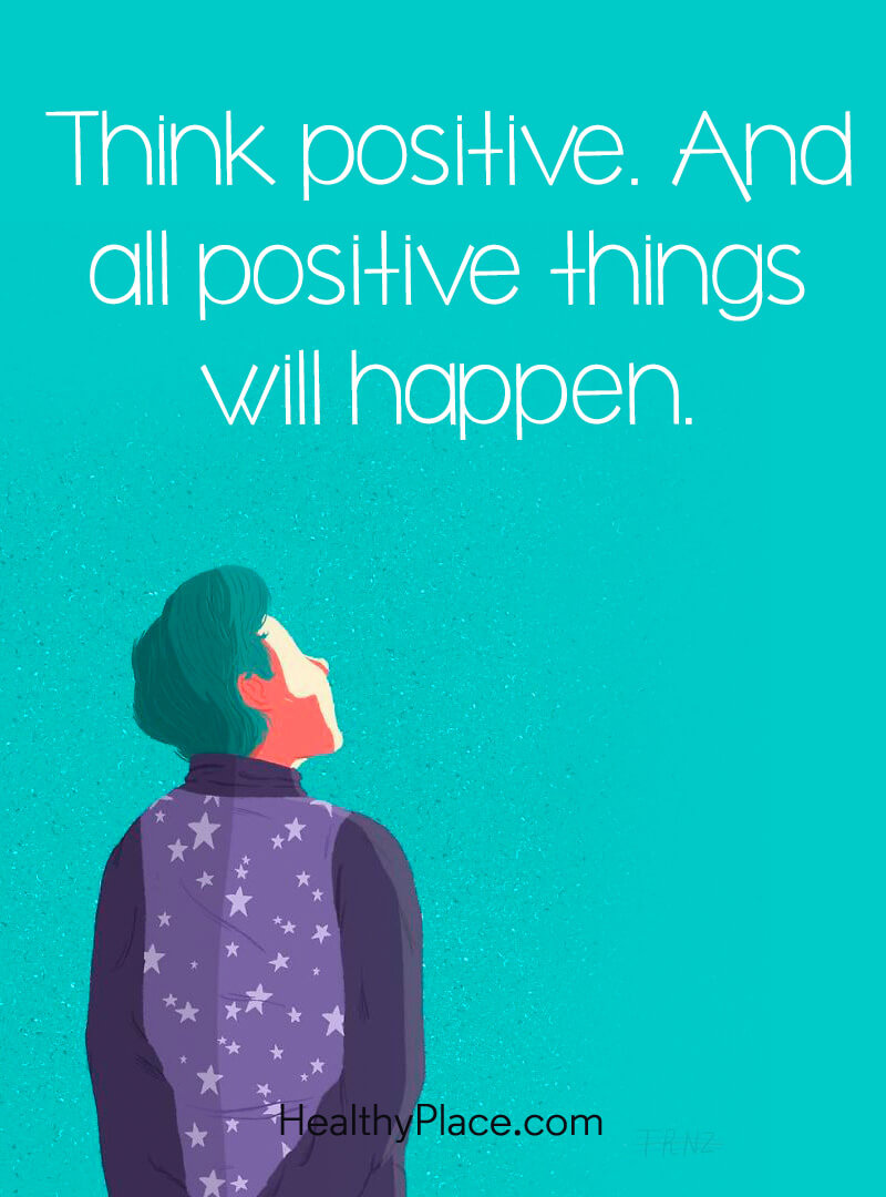 Quote about self-help - Think positive. And all positive things will happen.