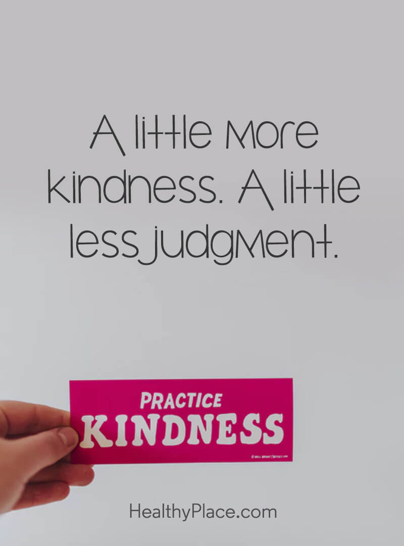 Self-help quote - A little more kindness. A little less judgment