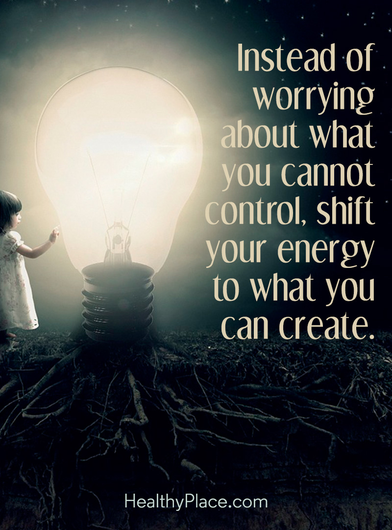 "Self-improvement quote: ""Instead of worrying about what you cannot control, shift your energy to what you can create."""