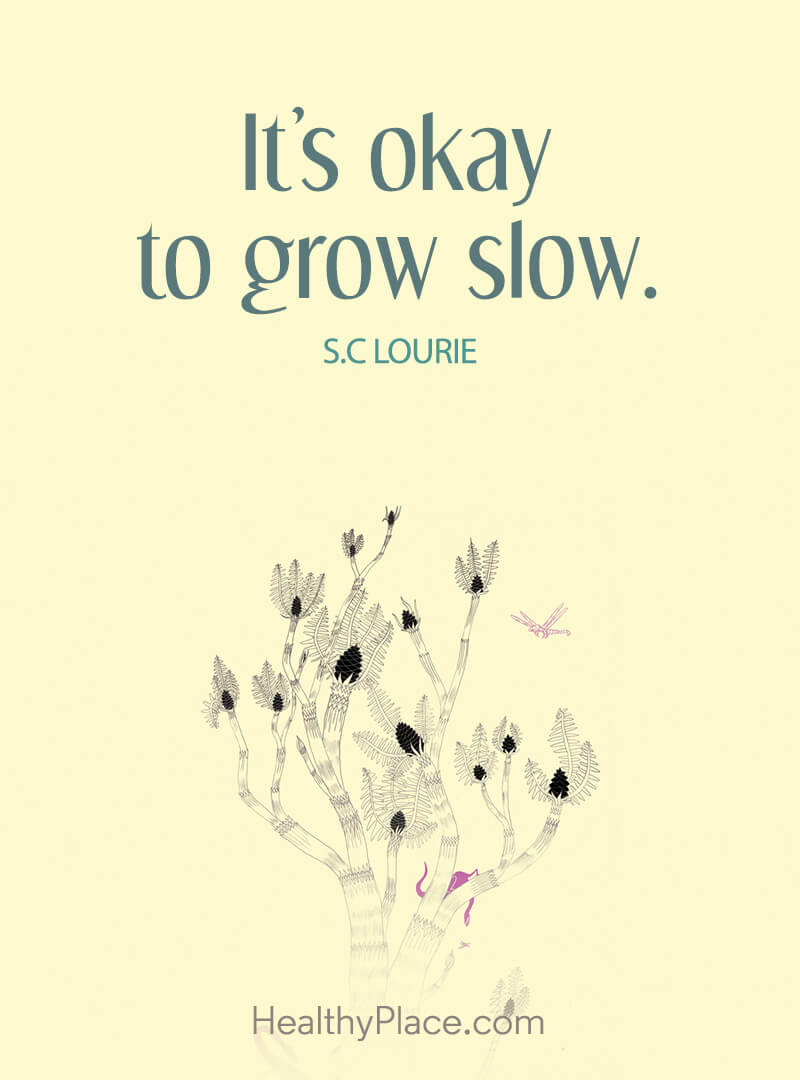 Self-improvement quote - It's okay to grow slow.