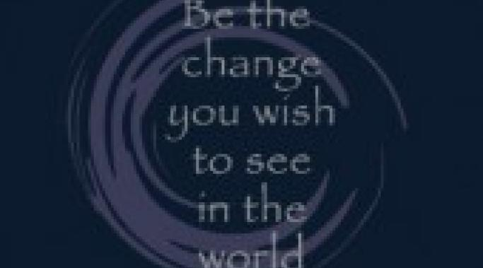 be_the_change_you_wish_to_see_in_th