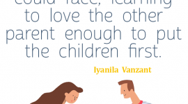 Coparenting quote from Iyanila Vanzant, This is probably one of the most difficult challenges any parent could face, learning to love the other parent enough to put the children first.