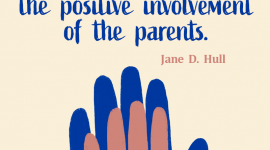 Co-parenting quote from Jane D. Hull, At the end of the day, the most overwhelming key to a child's success is the positive involvement of the parents.