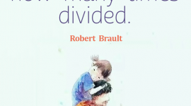 Parenting quote about love from Robert Brault, A parent's love is whole no matter how many times divided.