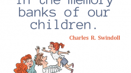 A raising children quote from Charles R. Swindoll, Each day of our lives we make deposits in the memory banks of our children.