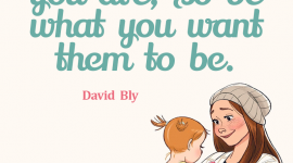 Raising children quote by David Bly, Your children will become what you are; so be what you want them to be.