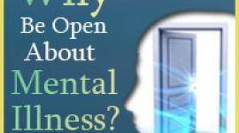 Why Be Open About Mental Illness?