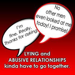 Lying in abusive relationships is common for protection. But I sometimes wish I'd told the truth & destroyed my marriage when I had the chance. Read this.