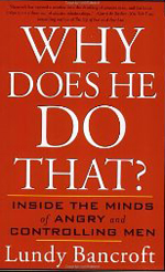Bancroft, Why Does He Do That?: Inside the Minds of Angry and Controlling Men