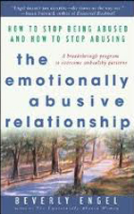 Engel, The Emotionally Abusive Relationship: How to Stop Being Abused and How to Stop Abusing