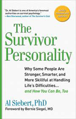 Siebert, Survivor Personality: Why Some People Are Stronger, Smarter, and More Skillful at Handling Life's Difficulties...and How You Can Be, Too