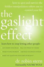 Stern, The Gaslight Effect: How to Spot and Survive the Hidden Manipulation Others Use to Control Your Life