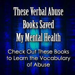 The top verbal abuse books to help you get stronger, smarter, and less vulnerable to domestic abuse. Verbal abuse books helped me leave my abusive relationship.
