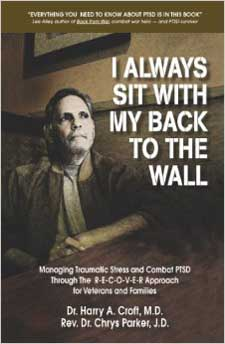 Dr. Harry Croft is a board-certified psychiatrist and author of the Understanding Combat PTSD blog and I Always Sit With My Back to the Wall