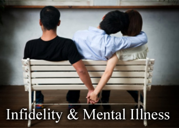 Dealing with infidelity and mental illness at the same time is difficult. Read about how infidelity - yours or your partner's - can affect your mental illness.
